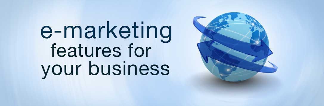 E-Marketing Features for Your Business
